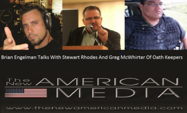 """When The Next Riot Comes"" – Oath Keepers' Stewart Rhodes & Greg McWhirter Join Host Brian Engelman."